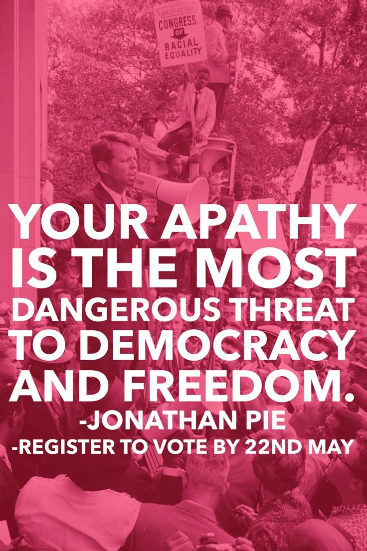 Your apathy is the most dangerous threat to democracy and freedom. -Jonathan Pie  #GE2017#RegisterToVote  https://www.gov.uk/register-to-vote
