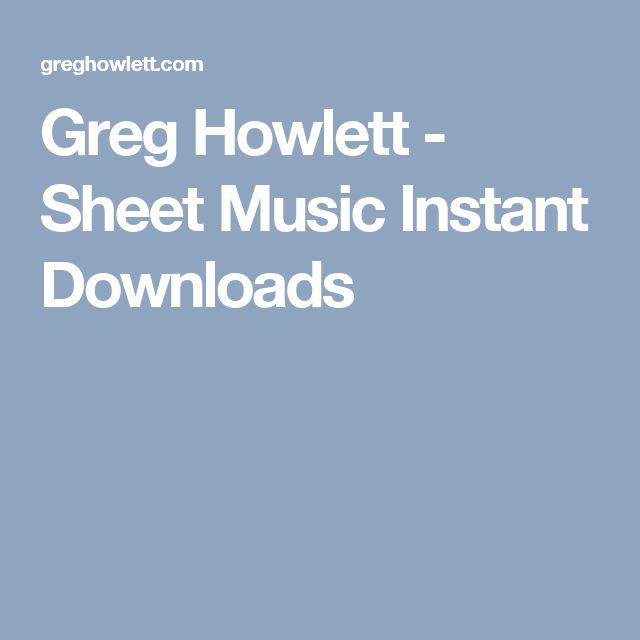 Greg Howlett - Sheet Music Instant Downloads