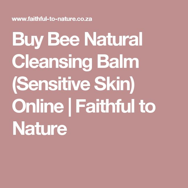 Buy Bee Natural Cleansing Balm (Sensitive Skin) Online | Faithful to Nature