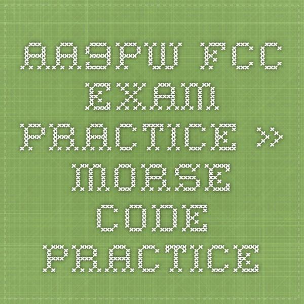 AA9PW FCC Exam Practice » Morse Code Practice