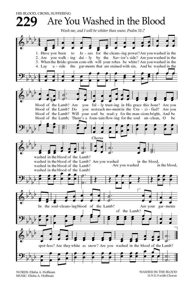 Are You Washed in the Blood?     Baptist Hymnal 2008 page 324