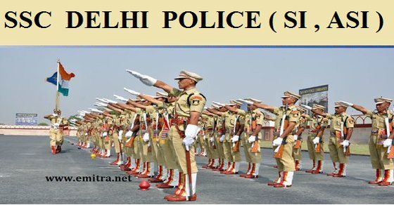 SSC Delhi Police Recruitment 2017 - SI In Delhi Police, Central Armed Police Forces (CAPFs) and ASI in CISF : Staff Selection Commission (SSC) has released