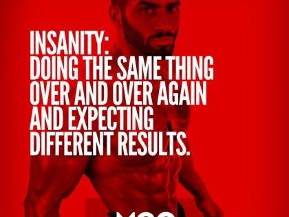 Insanity…