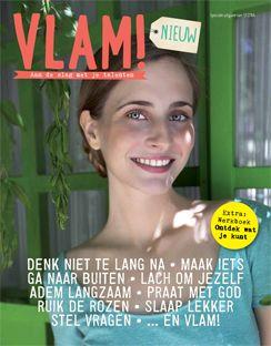 Sestra Magazine VLAM  | By Kris. Aan de slag met je talenten.  Denk niet te lang na- maak iets-ga naar buiten-lach om jezelf- adem langzaam - praat met God- ruik de rozen- slaap lekker- stel vragen- en...VLAM!