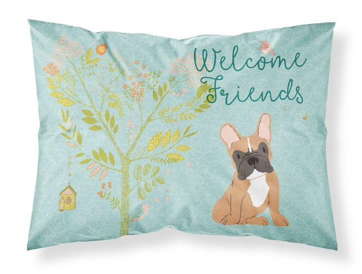 Welcome Friends Fawn French Bulldog Fabric Standard Pillowcase BB7633PILLOWCASE