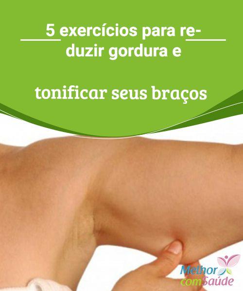 5 exercícios para reduzir gordura e tonificar seus braços Os braços são partes do corpo onde geralmente acumulam uma quantidade significativa de gordura. É por isso que muitas pessoas gostam de exercitá-lo...