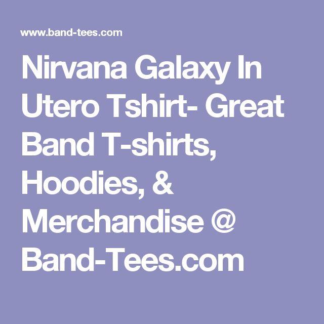 Nirvana Galaxy In Utero Tshirt- Great Band T-shirts, Hoodies, & Merchandise @ Band-Tees.com