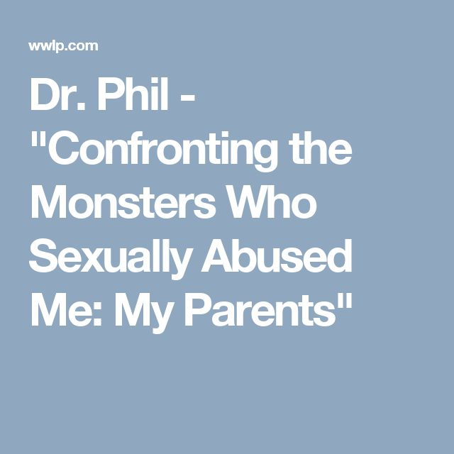 "Dr. Phil - ""Confronting the Monsters Who Sexually Abused Me: My Parents"""