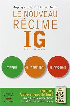 Telecharger Gratuits Le nouveau Régime IG : Index Glycémique. Maigrir en…
