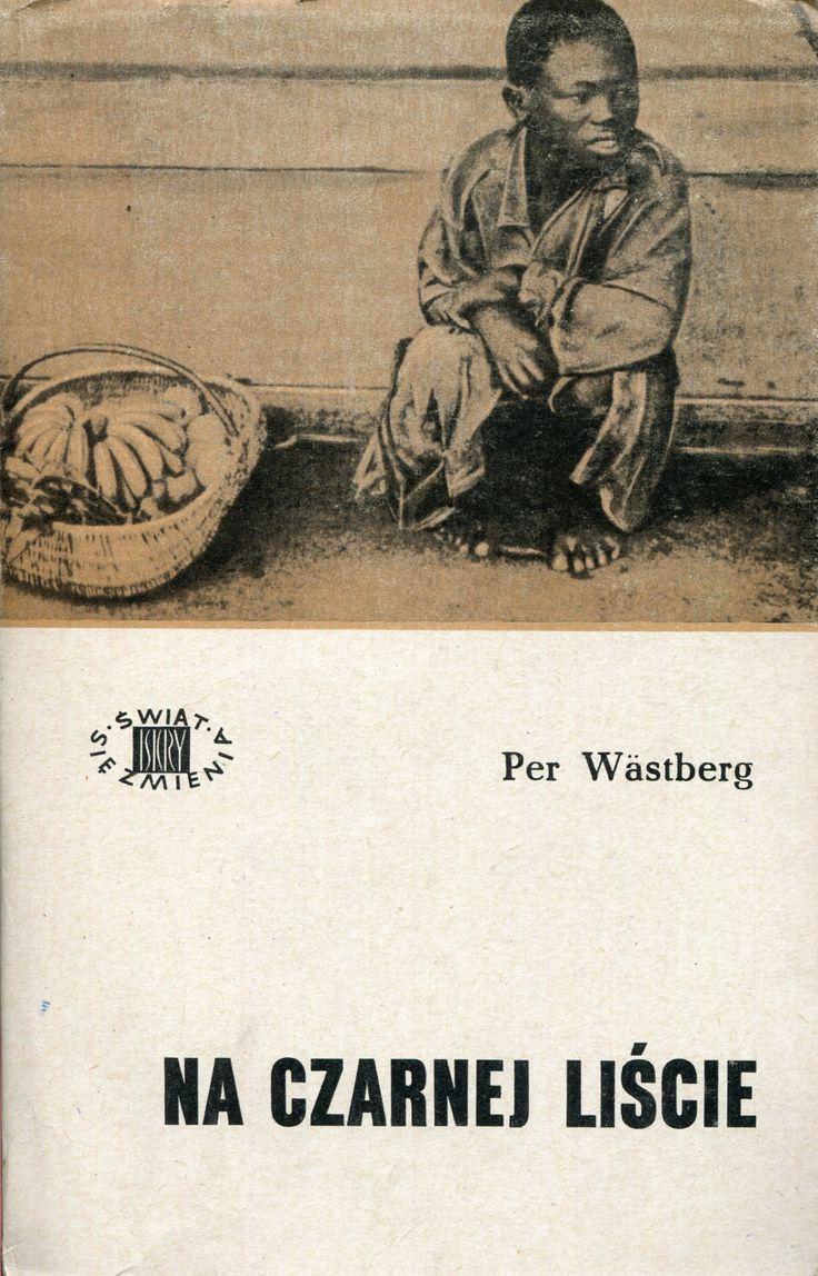 """""""Na czarnej liście"""" (På svarta listan) Per Wästberg Translated by Maria Olszańska Cover by Mieczysław Kowalczyk Book series Świat się zmienia Published by Wydawnictwo Iskry 1964"""