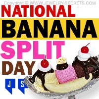 IT'S NATIONAL BANANA SPLIT DAY! Jewelry Secrets