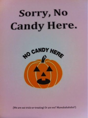 Colors of a Mommy: No Candy Here Sign for those who don't ...