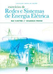 EXERCÍCIOS DE REDES E SISTEMAS DE ENERGIA ELÉTRICA  Autor:  RUI CASTRO, EDUARDA PEDRO  ISBN:  978-989-8481-28-3