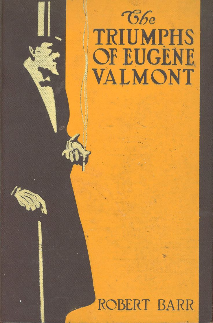 The Triumphs Of Eugene Valmont By Robert Barr  First Printing  1906   From Caliban Books Abaailab And