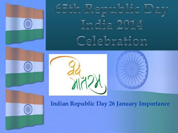 65th Republic Day India 2014 Celebration, Republic Day 2014  by Ankit Pareek via slideshare
