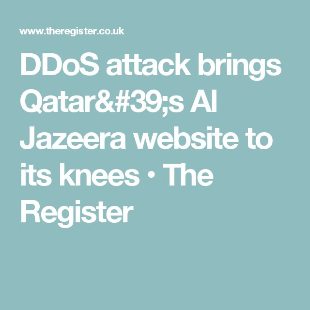 DDoS attack brings Qatar's Al Jazeera website to its knees • The Register