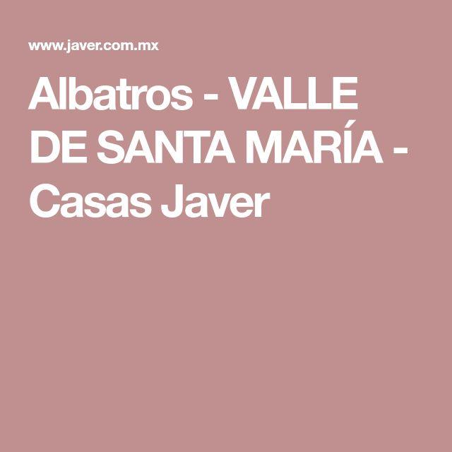 Albatros - VALLE DE SANTA MARÍA - Casas Javer