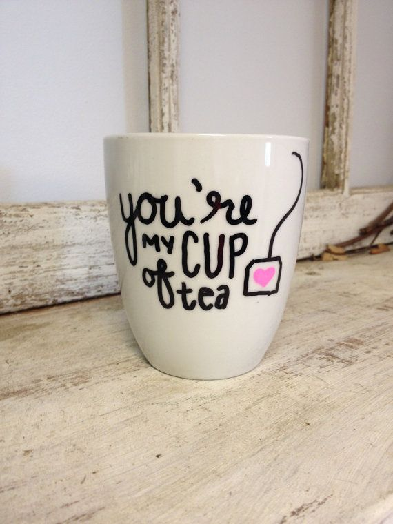 Youre My Cup Of TeaMug! Enjoy your coffee, tea, hot chocolate, or whatever drink you prefer in this adorable mug! Please indicate color you