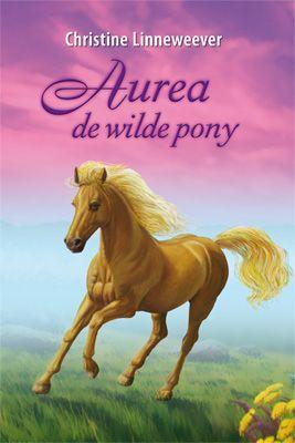 Aurea de wilde pony - geschreven door Christine Linneweever