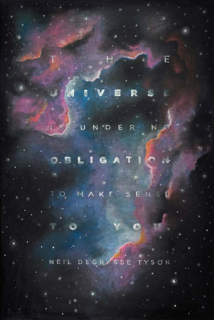 """The Universe is under no obligation to make sense to you."" ~ Neil DeGrasse Tyson. Chalk on blackboard, by #dangerdust (via The Mind Unleashed)"