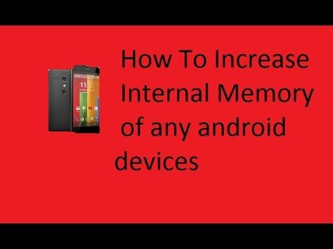 How to Increase Internal Memory of Any Android Phone  If you