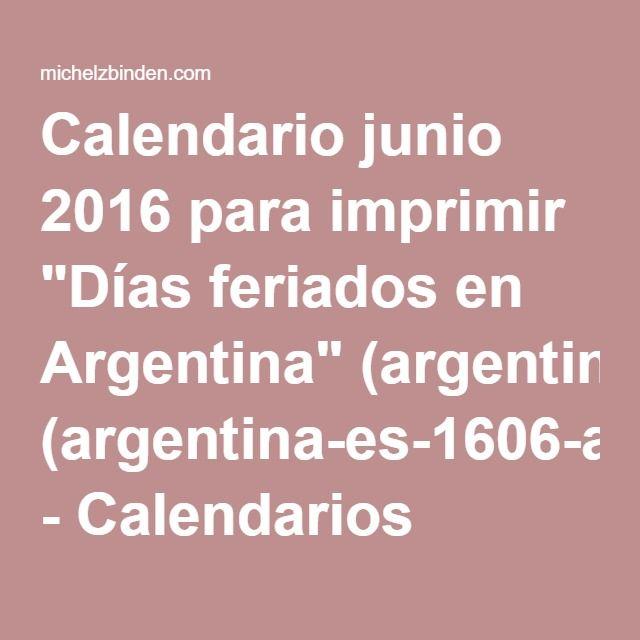 """Calendario junio 2016 para imprimir """"Días feriados en Argentina"""" (argentina-es-1606-ar) - Calendarios Michel Zbinden (Argentina)"""