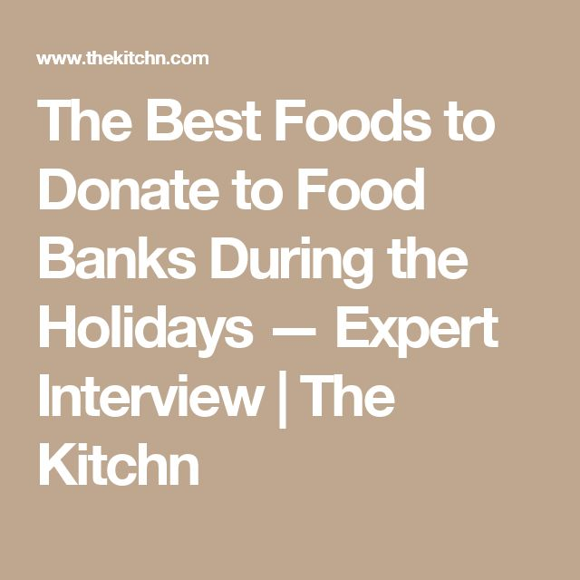 The Best Foods to Donate to Food Banks During the Holidays — Expert Interview | The Kitchn