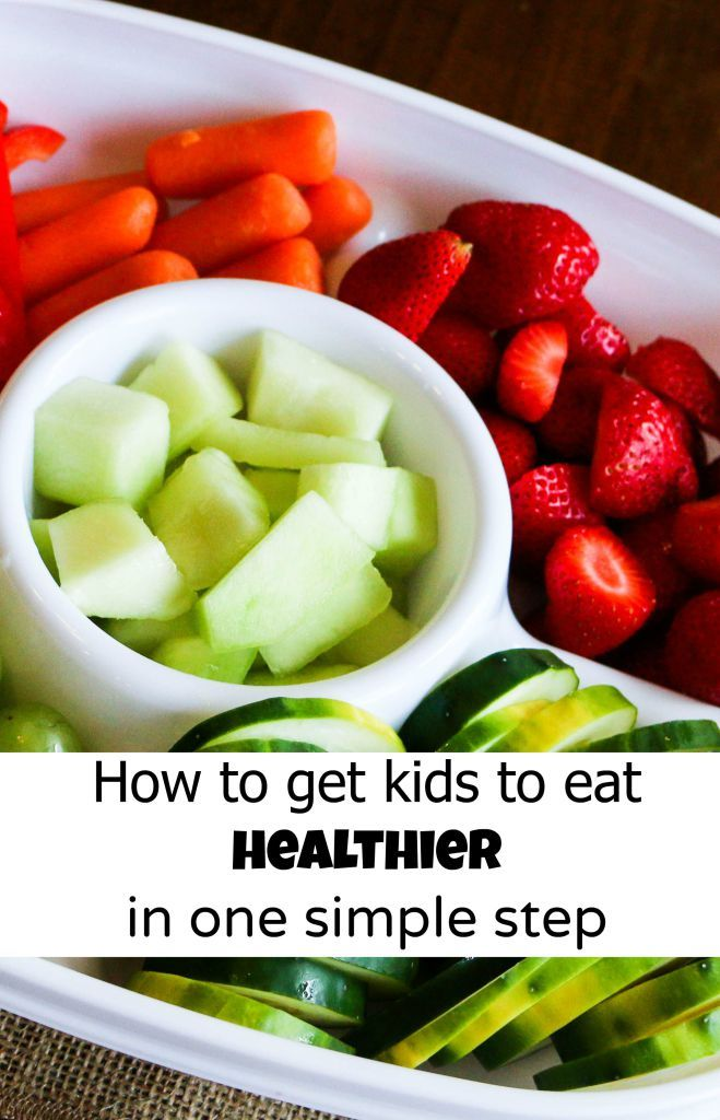 How to get your kids to eat healthier in one simple step — Our Family Eats