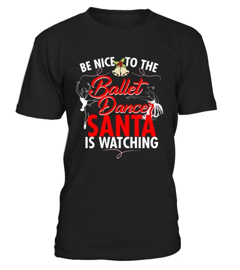 # Daughter Shirt For Ballet Dancer At Xmas .  Cute and funny Christmas ballet pajama shirt with hat saying be nice to the ballet dancer Santa is watching is a cool gift idea for preschooler, toddler, teenage girls, mom, team, coach, dance teacher, dancer, future ballerina, aunt, grandkids, daughter.. Perfect Xmas holiday present for a male, female ballet dancer, wife, girlfriend, best friend, family, ballet lover.