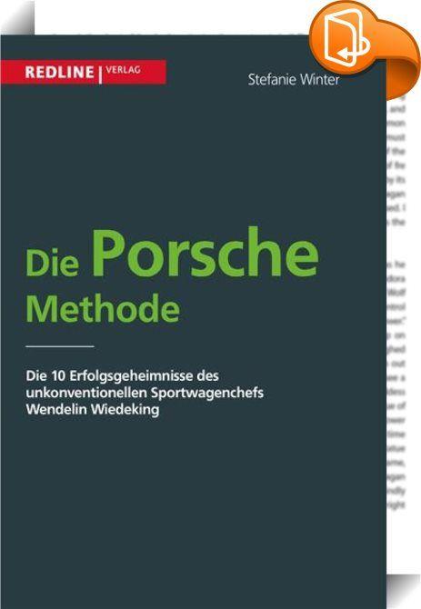 Die Porsche Methode    :  Der richtige Mann zur richtigen Zeit: Als Wendelin Wiedeking 1992 Vorstandsvorsitzender der Porsche AG wurde, stand das Unternehmen kurz vor der Übernahme durch die Konkurrenz. Wiedeking zog ein rigoroses Sanierungsprogramm durch, baute ein Drittel der Belegschaft ab, senkte die Kosten um 30 Prozent und stellte Modellreihen ein. Heute hat Porsche die höchste Umsatzrendite der Autoindustrie, die beste Kursentwicklung der deutschen Autoaktien, die Zahl der verka...