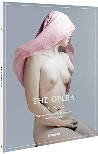 The Opéra: Magazine for Classic & Contemporary Nude Photography Volume V