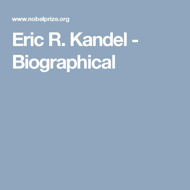 Eric R. Kandel - Biographical