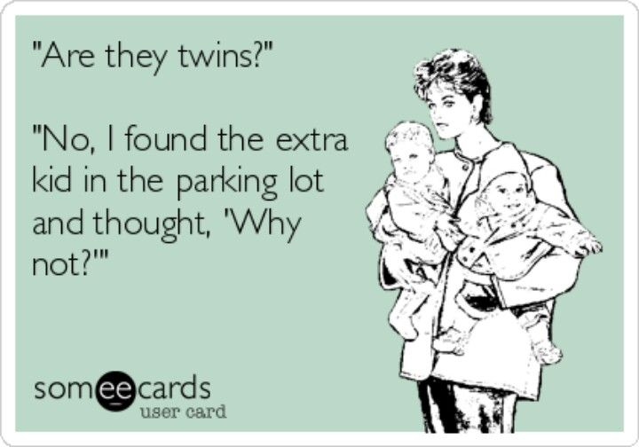 I don't have twins but this is hilarious