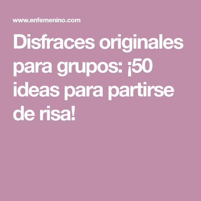 Disfraces originales para grupos: ¡50 ideas para partirse de risa!