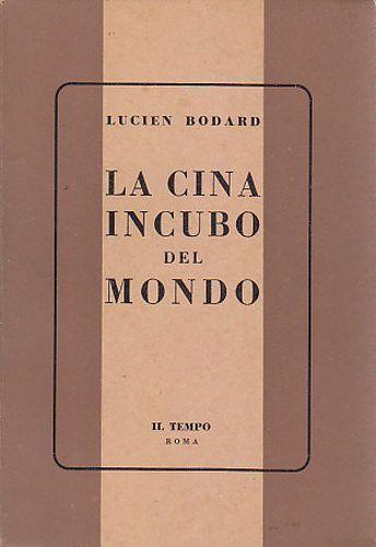 LA CINA INCUBO DEL MONDO di Lucien Bodard 1961 ? il tempo
