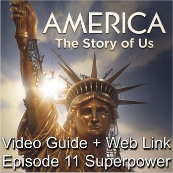America: The Story of Us Episode 11 Superpower Video Guide plus video web link…