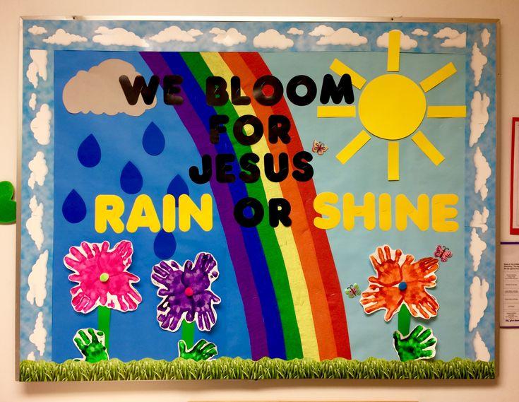 """""""We Bloom For Jesus Rain Or Shine"""" Spring bulletin board idea."""