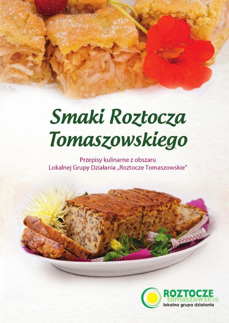 """Publikacja wydana przez Lokalną Grupę Działania """"Roztocze Tomaszowskie"""" z Tomaszowa Lubelskiego."""