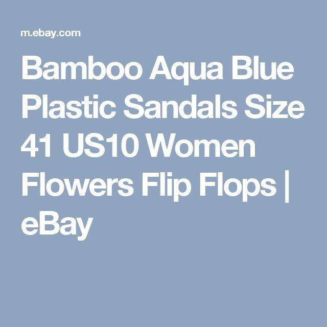 Bamboo Aqua Blue Plastic Sandals Size 41 US10 Women Flowers Flip Flops   | eBay