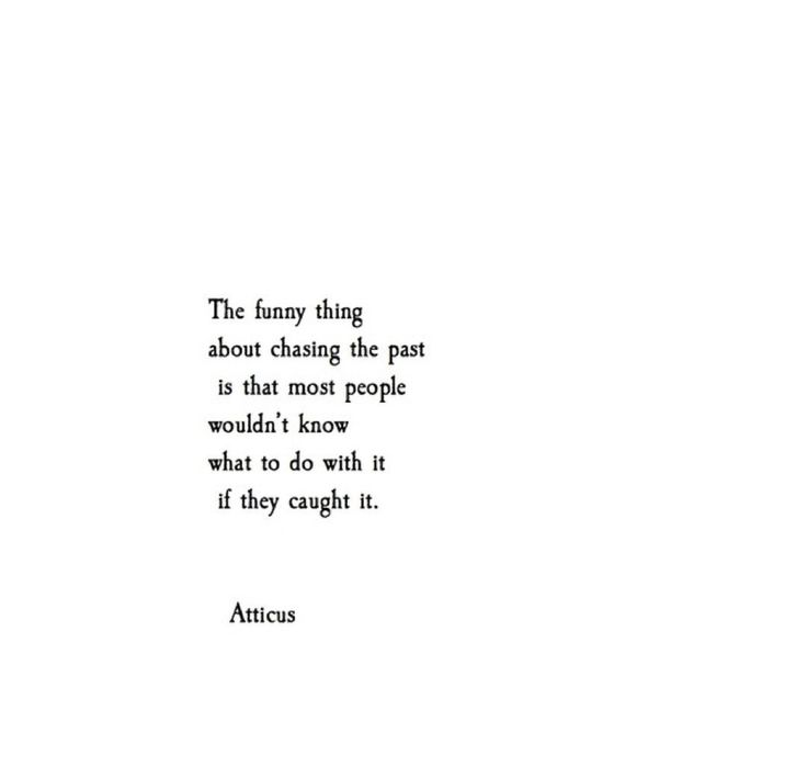 """Chasing the past"" @Atticuspoetry #atticuspoetry #poetry #poems"
