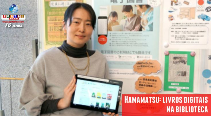Novo serviço já está disponível para os residentes estrangeiros da cidade de Hamamatsu: livros digitais em 5 idiomas.