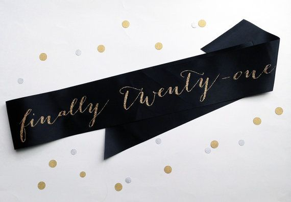 Finally 21 Twenty First Birthday Sash by ShadesOfPinkPaperBtq