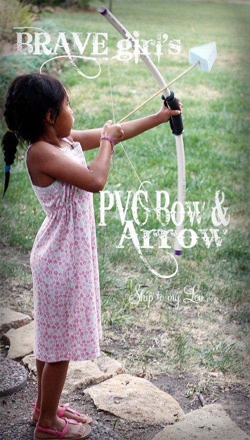 PVC pipe bow and arrow - Brave Girl's DIY Bow and Arrow