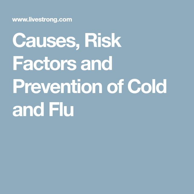 Causes, Risk Factors and Prevention of Cold and Flu