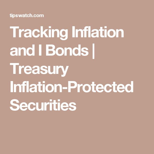 Tracking Inflation and I Bonds | Treasury Inflation-Protected Securities