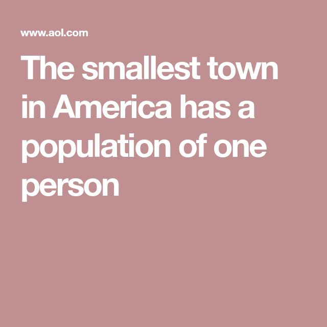 The smallest town in America has a population of one person