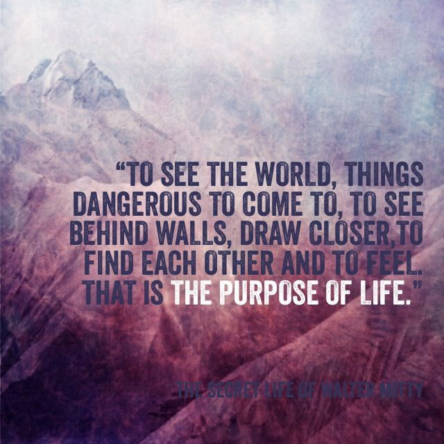 Secret Life of Walter Mitty Quote.