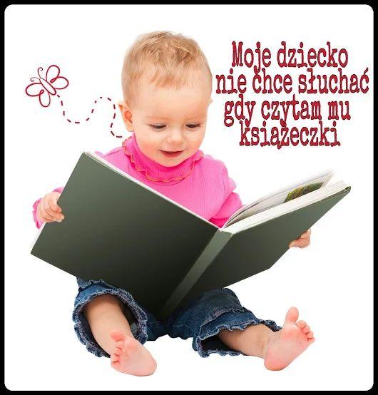 Moje dziecko nie chce słuchać, gdy czytam mu książeczkę