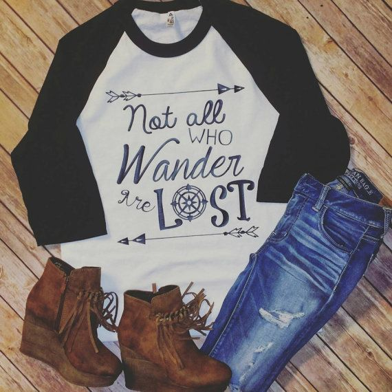 Not All Who Wander Are Lost Raglan Shirt by JesusandGypsySoul