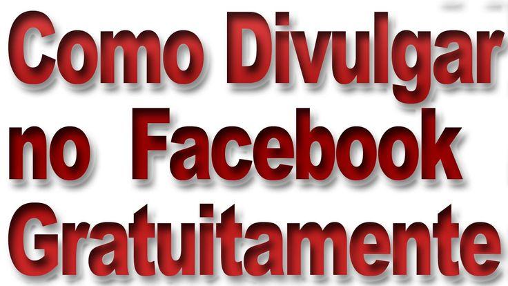 Como Divulgar no Facebook Gratuitamente - Como Vender pelo Facebook